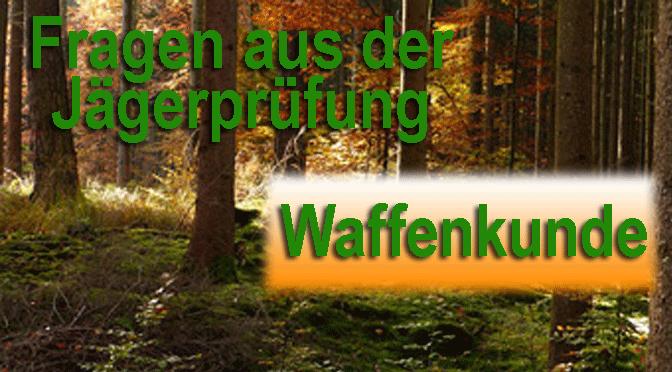 """Jagdprüfung """"Waffenkunde"""" – Testen Sie Ihr Wissen!"""