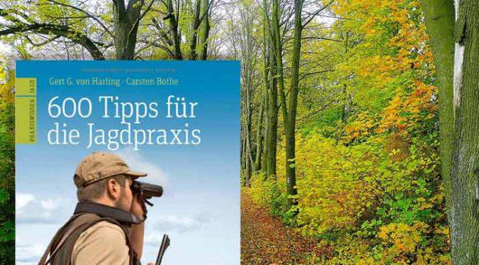 600 Tipps für die Jagdpraxis – lesenswert